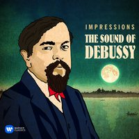 Impressions: The Sound of Debussy — Клод Дебюсси