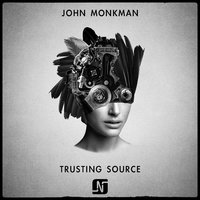 Trusting Source — John Monkman