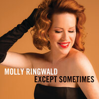 Except Sometimes — Molly Ringwald