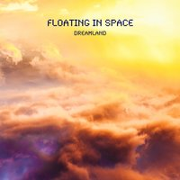 Dreamland — Floating In Space