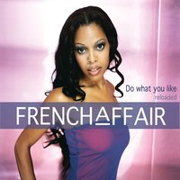 Do What You Like - Reloaded — French Affair