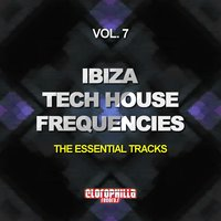 Ibiza Tech House Frequencies, Vol. 7 (The Essential Tracks) — сборник