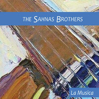La Musica — The Sahnas Brothers
