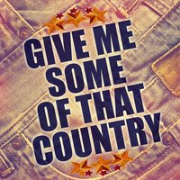 Give Me Some of That Country — King of the Road