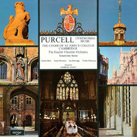 Purcell: Te Deum & Jubilate; Complete Funeral Sentences — English Chamber Orchestra, James Bowman, Ian Partridge, Charles Brett, George Guest, Choir Of St. John's College, Cambridge