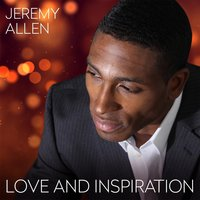 Love and Inspiration — Jeremy Allen