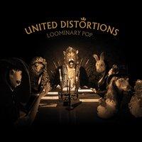United Distortions — Loominary Pop
