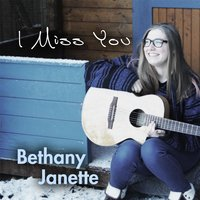 I Miss You — Bethany Janette