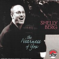 Nearness Of You, The — Shelly Berg