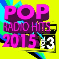 Pop Radio Hits 2015, Vol. 3 — сборник