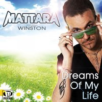 Dreams of My Life — Mattara, Winston