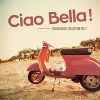 Ciao Bella ! - Italian Music Collection Vol. 2 — сборник