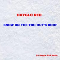 Snow on the Tiki Hut's Roof — Dayglo Red