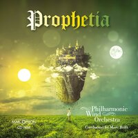 Prophetia — Marc Reift, Philharmonic Wind Orchestra, Various Composers, 2019 Marcophon / Editions Marc Reift (Switzerland)