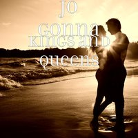 Kings and Queens — Jo Gonna
