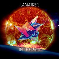 In the Past — Lamajker