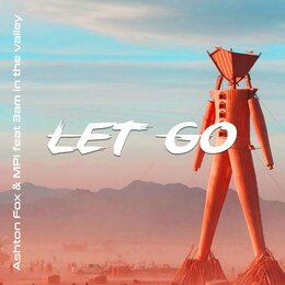 Let Go — mpi, Ashton Fox, 3am In The Valley