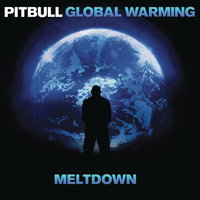 Global Warming: Meltdown — Pitbull