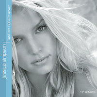 Take My Breath Away EP — Jessica Simpson