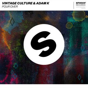 Vintage Culture, Adam K - Pour Over