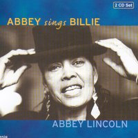 Abbey Sings Billie — Abbey Lincoln, Lincoln, Abbey