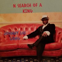 'N Search of a King — Johnny Lee Long