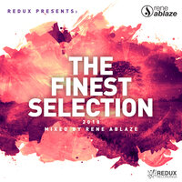 Redux Presents: The Finest Selection 2018 Mixed by Rene Ablaze — сборник