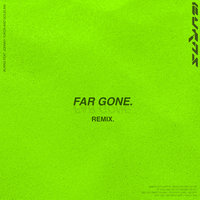 Far Gone — Burns, Johnny Yukon, GoldLink