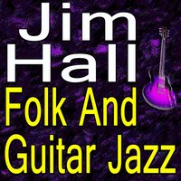 Jim Hall Folk And Guitar Jazz — Jim Hall