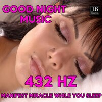 Good Night Music 432 Hz Manifest Miracles While You Sleep ➤ Wake Up To The New You | Healing Sleep — Fly Project 3
