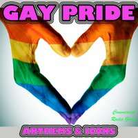 Gay Pride: Anthems & Icons — Commercial Radio Group