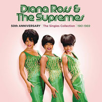 50th Anniversary: The Singles Collection 1961-1969 — Diana Ross & The Supremes