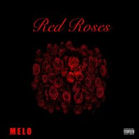 Red Roses — Melo