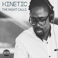 The Night Calls — Kinetic