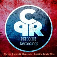 Cocaine Is My Wife — Steven Bullex