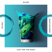 Just For The Night — Blade