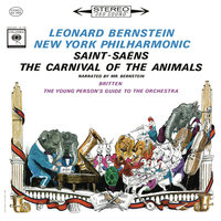 Saint-Saëns: Le carnaval des animaux, R. 125 - Britten: The Young Person's Guide to the Orchestra, Op. 34 — Леонард Бернстайн, New York Philharmonic Orchestra