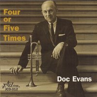Four or Five Times — Doc Evans