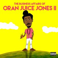 The Business Affairs of Oran Juice Jones Ii — Oran Juice Jones Ii