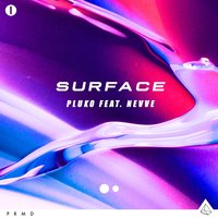 Surface — pluko, Pluto, Nevve