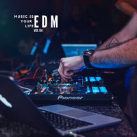 Music Is Your Life EDM, Vol.4 — сборник
