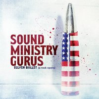 Silver Bullet (A Rock Opera) — Sound Ministry Gurus