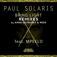 Bring Light Remixes — Paul solaris, Mpeelo, Paul Solaris feat. Mpeelo