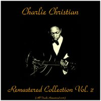 Remastered Collection, Vol. 2 — Charlie Christian, Benny Goodman Sextet / Kansas City Six