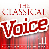 The Classical Voice: A Celebration of the Classical Voice — сборник