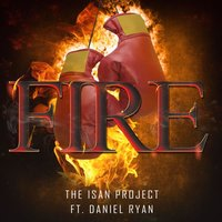 Fire — Daniel Ryan, The Isan Project