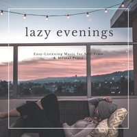Lazy Evenings - Easy-Listening Music For Self Time & Mental Peace — Ausilio