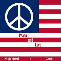 Peace and Love — Crook, Nick Nord