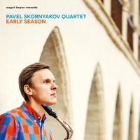 Early Season — Paul Kirby, Martin Zenker, Alexander Zinger, Pavel Skornyakov Quartet