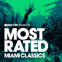 Defected Presents Most Rated Miami Classics — сборник